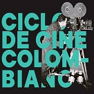 Ciclo de Cine Colombiano. Proyección