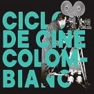 Ciclo de cine colombiano: