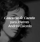 Concurso Nacional de cuento para jóvenes Andrés Caicedo