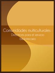 Comunidades Multiculturales - Directrices Para el Servicio Bibliotecario