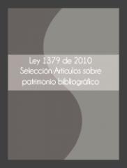 Ley 1379 de 2010 Selección Artículos Sobre Patrimonio Bibliográfico