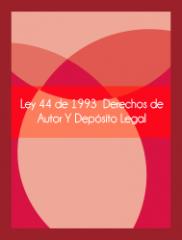 Ley 44 de 1993 Derechos de Autor y Depósito Legal