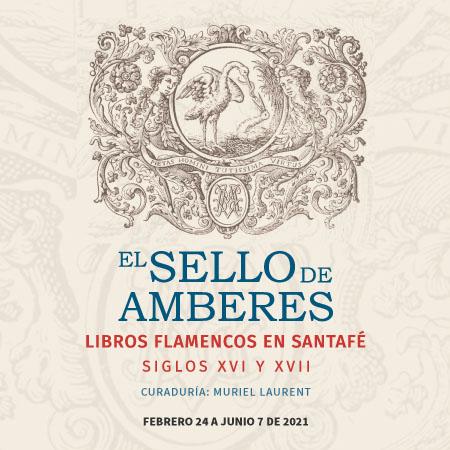Inauguración Virtual: El Sello de Amberes. Libros flamencos en Santafé, siglos XVI y XVII