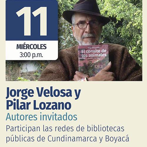 Escritores en Bibliotecas: Jorge Veloza y Pilar Lozano