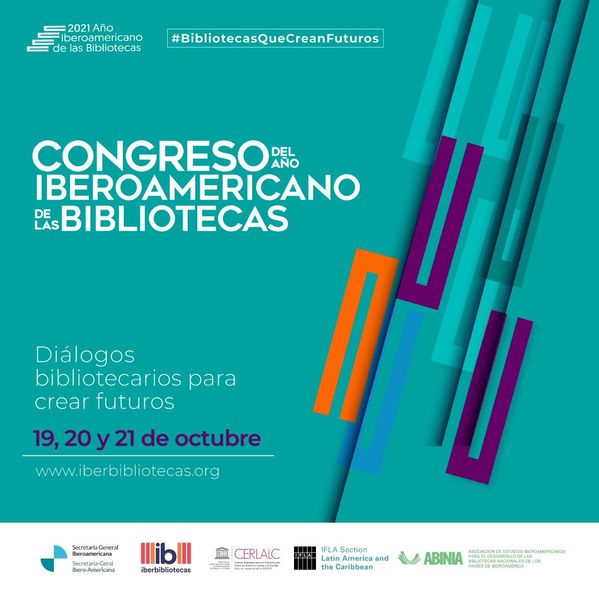 """Congreso del Año Iberoamericano de las Bibliotecas, """"Diálogos bibliotecarios para crear futuros"""""""