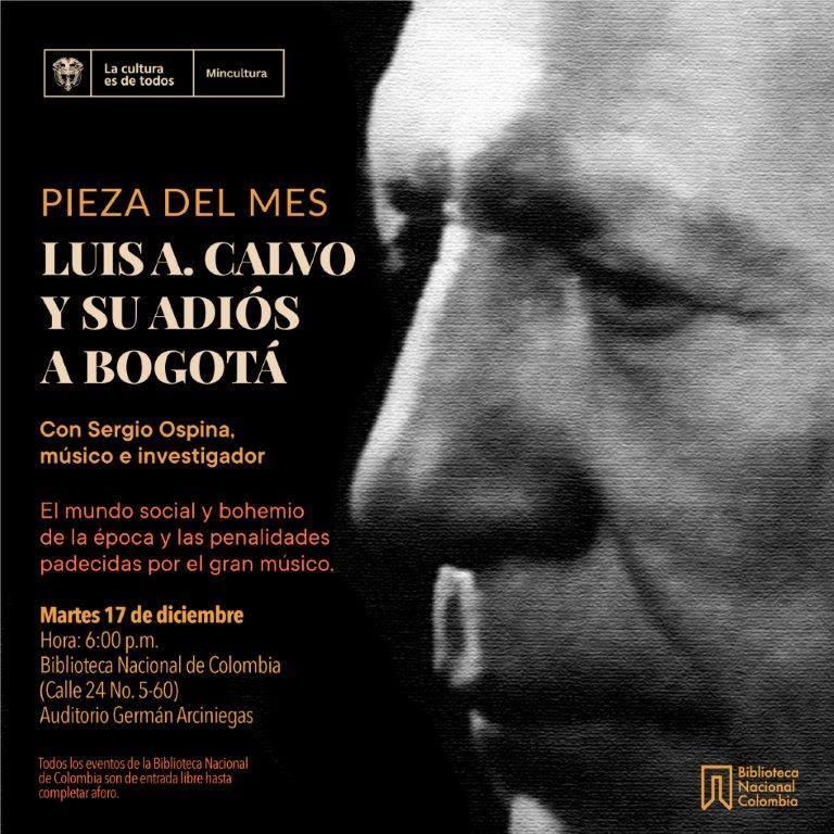 Conferencia Pieza del mes Luis A. Calvo y su adiós a Bogotá