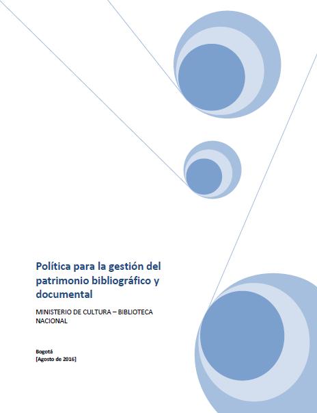 Política para la gestión del patrimonio bibliográfico y documental