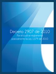 Decreto 2907 de 2010 (Por el cuál se reglamenta parcialmente la Ley 1379 de 2010)
