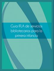 Guia IFLA de Servicios Bibliotecarios Para la Primera Infancia